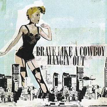 BRAVE LIKE A COWBOY Vs HANGIN'OUT