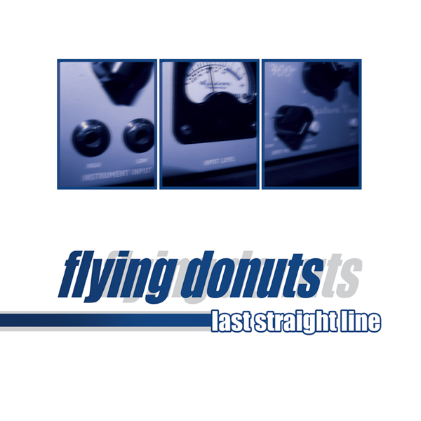 FLYING DONUTS – last straight line