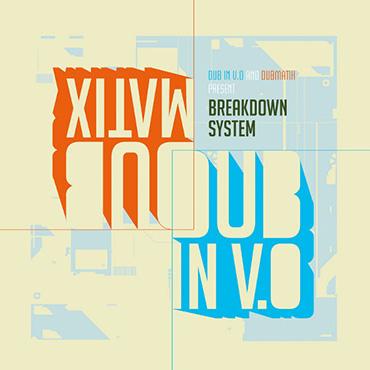 DUB IN V.O. and DUBMATIX – breakdown system